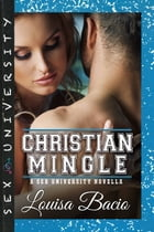 Christian Mingle: A Sex University Novella by Louisa Bacio