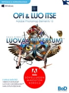 Dave Hemsley's LUOVA UNIVERSUMI: Opi ja luo itse: Adobe Photoshop Elements 15 by Dave Hemsley