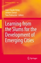 Learning from the Slums for the Development of Emerging Cities by Jean-Claude Bolay