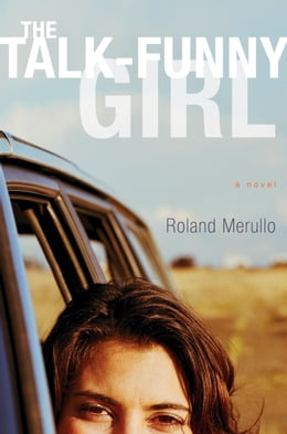 Book The Talk-Funny Girl: A Novel by Roland Merullo