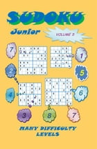 Sudoku Junior, Volume 5 by YobiTech Consulting