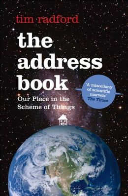Book The Address Book: Our Place in the Scheme of Things by Tim Radford