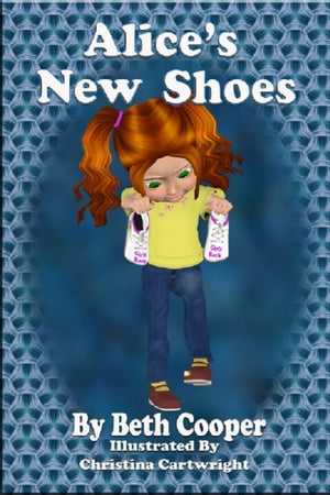 Alice's New Shoes by Beth Cooper