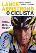 Lance Armstrong, o Ciclista by Reed Albergotti; Vanessa O connell