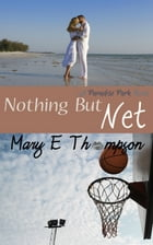 Nothing But Net by Mary E Thompson