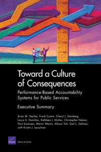 Toward a Culture of Consequences: Performance-Based Accountability Systems for Public Services…