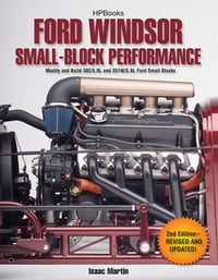 Ford Windsor Small-Block Performance HP1558: Modify and Build 302/5.0L ND 351W/5.8L Ford Small…