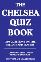 The Chelsea Quiz Book by Chris Cowlin