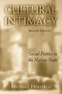 Cultural Intimacy: Social Poetics in the Nation-State