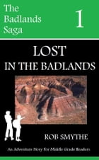 Lost In The Badlands by Rob Smythe