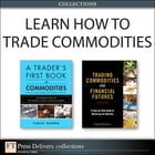 Learn How to Trade Commodities (Collection) by George Kleinman