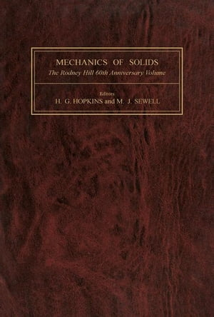 Mechanics of Solids: The Rodney Hill 60th Anniversary Volume