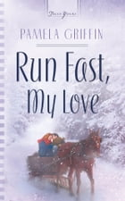 Run Fast, My Love by Pamela Griffin