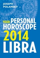 Libra 2014: Your Personal Horoscope by Joseph Polansky