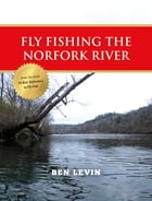Fly Fishing the Norfork River by Ben Levin