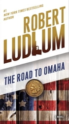 The Road to Omaha: A Novel by Robert Ludlum