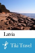 Latvia Travel Guide - Tiki Travel by Tiki Travel