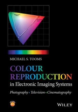 Colour Reproduction in Electronic Imaging Systems Photography,  Television,  Cinematography