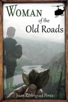 Woman of the Old Roads by Juan
