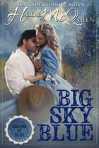 Big Sky Blue: Shades of Blue, #1 by Hildie McQueen