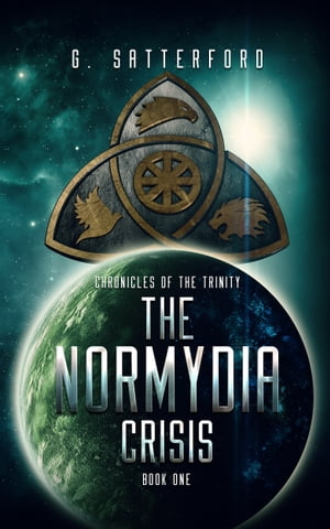 The Normydia Crisis, Book 1 by G Satterford