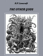 The Other Gods by H.P. Lovecraft