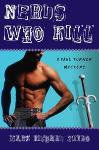 Nerds Who Kill: A Paul Turner Mystery