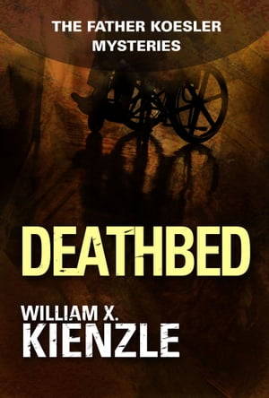 Deathbed: The Father Koesler Mysteries: Book 8: The Father Koesler Mysteries: Book 8 de William Kienzle