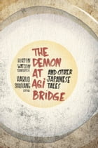 The Demon at Agi Bridge and Other Japanese Tales