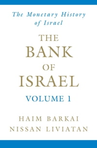 The Bank of Israel: Volume 1: A Monetary History