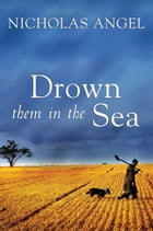 Drown them in the Sea by Nicholas Angel
