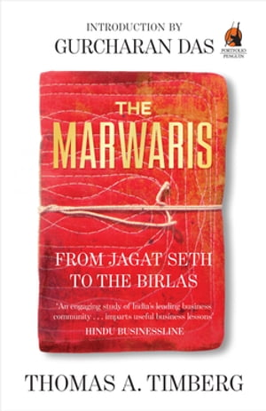 The Marwaris From Jagat Seth to the Birlas