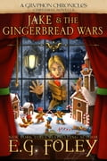 1230000201742 - E.G. Foley: Jake & The Gingerbread Wars (A Gryphon Chronicles Christmas Novella) - หนังสือ