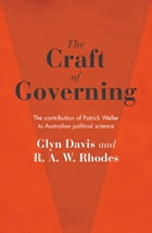 The Craft of Governing: The contribution of Patrick Weller to Australian political science