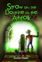 Straw and the Doctrine of the Ashfolk by Honolulu Polkadot