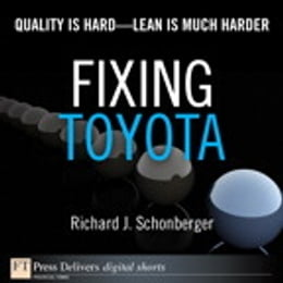 Book Fixing Toyota: Quality Is Hard--Lean Is Much Harder by Richard J. Schonberger