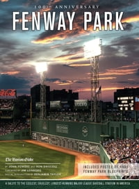 Fenway Park: A Salute to the Coolest, Cruelest, Longest-Running Major League Baseball Stadium in…