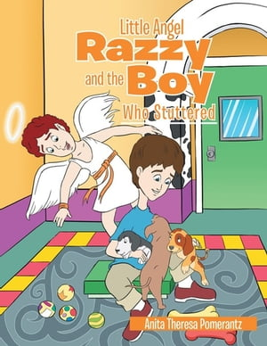 Little Angel Razzy and the Boy Who Stuttered