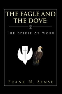 The Eagle and The Dove: The Spirit At Work