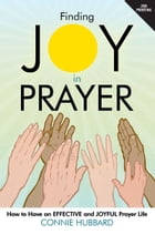 Finding Joy in Prayer by Connie Hubbard