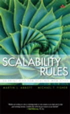 Scalability Rules: 50 Principles for Scaling Web Sites by Martin L. Abbott