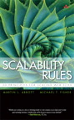 Book Scalability Rules: 50 Principles for Scaling Web Sites by Martin L. Abbott