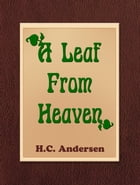 A Leaf From Heaven by H.C. Andersen