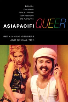 Book AsiaPacifiQueer: Rethinking Genders and Sexualities by Fran Martin