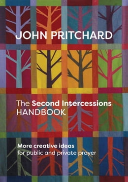 Book The Second Intercessions Handbook (reissue): More Creative Ideas for Public and Private Prayer by John Pritchard