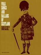 Folksongs & Ballads of Scotland by Ewan MacColl