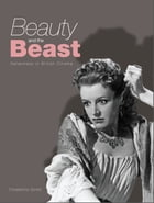 Beauty and the Beast: Italianness in British Cinema by Elisabetta Girelli