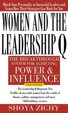 Book Women and the Leadership Q: Revealing the Four Paths to Influence and Power: Revealing the Four… by Shoya Zichy