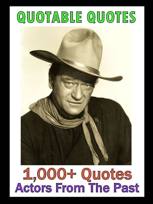 Quotable Quotes: Actors From The Past