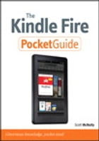 The Kindle Fire Pocket Guide by Scott McNulty